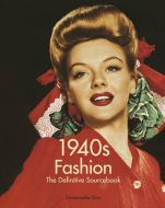 1940's Fashion: The Definitive Sourcebook Softcover