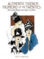 """Authentic French Fashions of the Twenties: 413 Costume Designs from """"L'Art Et La Mode"""" (Dover Fashion and Costumes)"""