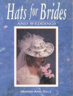 Hats for Brides & Weddings Softcover First Edition