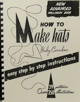 Howto Make Hats  New Advanced Millinery Book