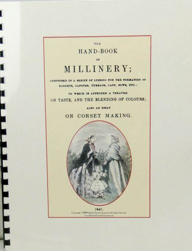 The Hand-book of Millinery. To which is appended an Essay on Corset Making