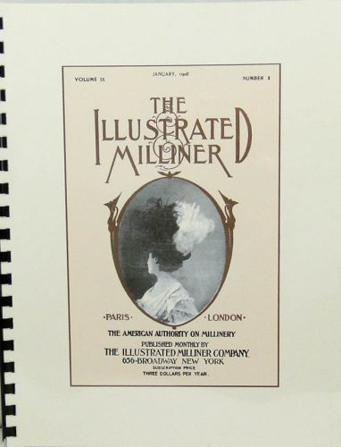 The Illustrated Milliner Volume 1X No1
