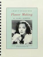 Flower Making:  A Make it Yourself Book
