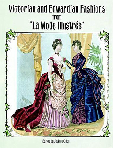 """Victorian and Edwardian Fashions from """"La Mode Illustrée"""" (Dover Fashion and Costumes)"""