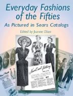 Everyday Fashions of the Fifties As Pictured in Sears Catalogs (Dover Fashion and Costumes) Softcover