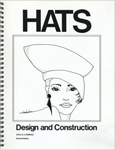 Hats: Design and Construction 2 Revised Edition Stella V. Remiasz