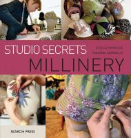 Studio Secrets: Millinery Softcover 2010
