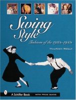 Swing Style: Fashions of the 1930'S-1950's Hardcover